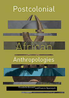 Postcolonial African Anthropologies – The Human Sciences Research