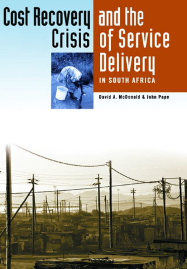 Cost Recovery and the Crisis of Service Delivery in South