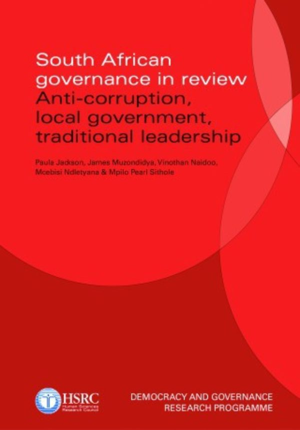 South African Governance in Review: Anti-Corruption, Local Government, Traditional Leadership